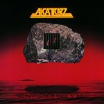 ALCATRAZZ / No Parole From Rock'N'Roll