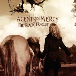 AGENTS OF MERCY / The Black Forest