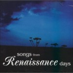 RENAISSANCE / Songs from Renaissance Days