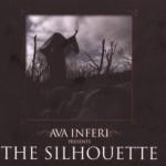 AVA INFERI / The Silhouette