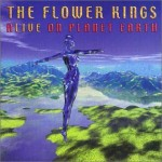 FLOWER KINGS / Alive on Planet Earth