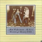 RICK WAKEMAN / The Six Wives of Henry VIII