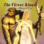 FLOWER KINGS / Adam & Eve