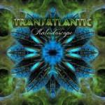TRANSATLANTIC / Kaleidoscope