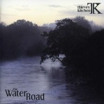 THIEVES' KITCHEN / The Water Road