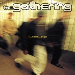 GATHERING / If Then Else