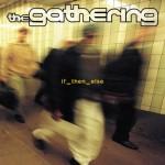 GATHERING / If Then Else