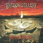 SHADOW GALLERY / Carved in Stone