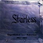 STARLESS / Unpublished Live Selection