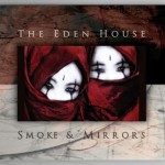EDEN HOUSE / Smoke and Mirrors
