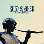 KULA SHAKER / Pilgrims Progress