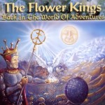 FLOWER KINGS / Back in the World of Adventures