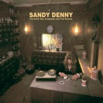 SANDY DENNY / The North Star Grassman and the Ravens