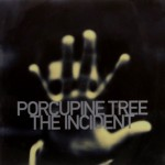 PORCUPINE TREE / The Incident