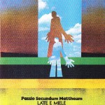 LATTE E MIELE / Passio Secundum Mattheum