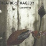 THEATRE OF TRAGEDY / Closure