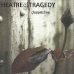 THEATRE OF TRAGEDY / Closure