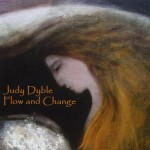 JUDY DYBLE / Flow and Change