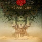FLOWER KINGS / Desolation Rose