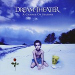 DREAM THEATER / A Change of Seasons