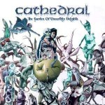 CATHEDRAL / The Garden of Unearthly Delights