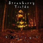 STRAWBERRY FIELDS / Rivers Gone Dry