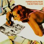 HATFIELD AND THE NORTH / The Rotters' Club