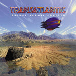 TRANSATLANTIC / Bridge Across Forever