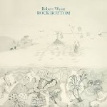 ROBERT WYATT / Rock Bottom