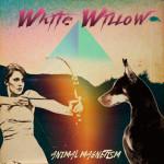 WHITE WILLOW / Animal Magnetism