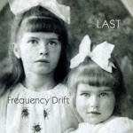 FREQUENCY DRIFT / Last