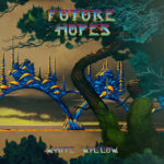 WHITE WILLOW / Future Hopes